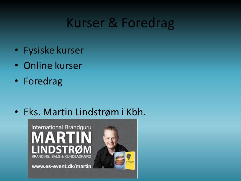 Kurser & Foredrag • Fysiske kurser • Online kurser • Foredrag • Eks. Martin Lindstrøm i Kbh.