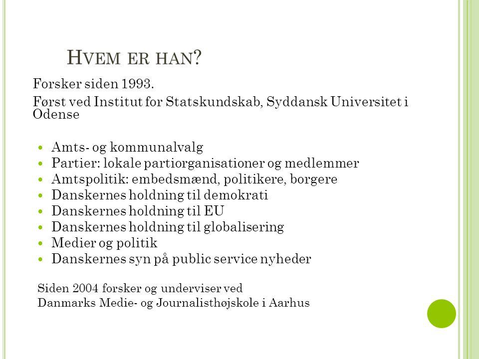 H VEM ER HAN . Forsker siden 1993.