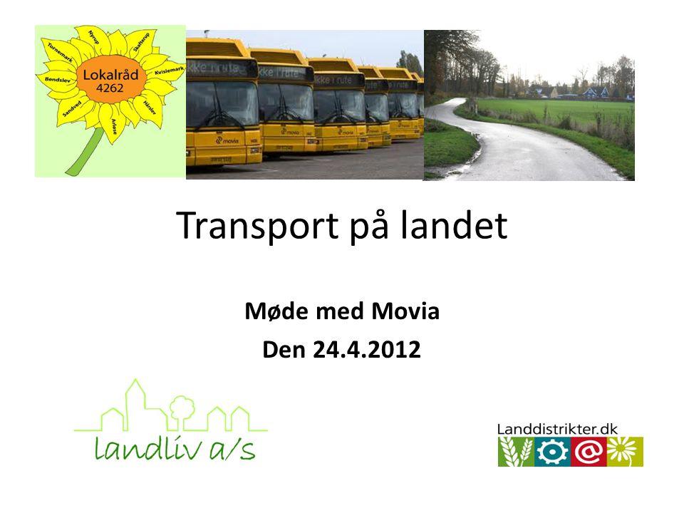 Transport på landet Møde med Movia Den 24.4.2012