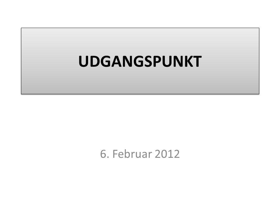 UDGANGSPUNKT 6. Februar 2012