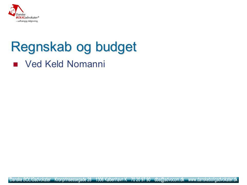 Regnskab og budget  Ved Keld Nomanni