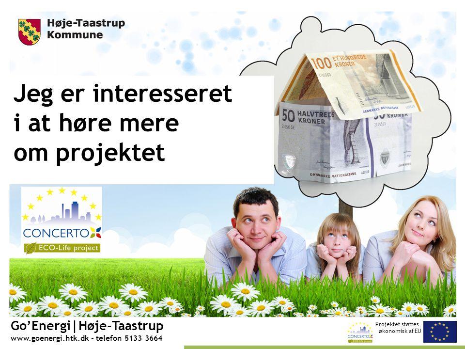 Projektet støttes økonomisk af EU Go'Energi|Høje-Taastrup www.goenergi.htk.dk - telefon 5133 3664 Jeg er interesseret i at høre mere om projektet
