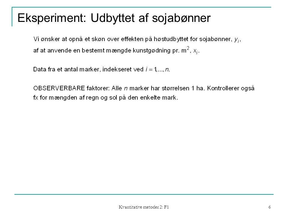 Kvantitative metoder 2: F1 6 Eksperiment: Udbyttet af sojabønner