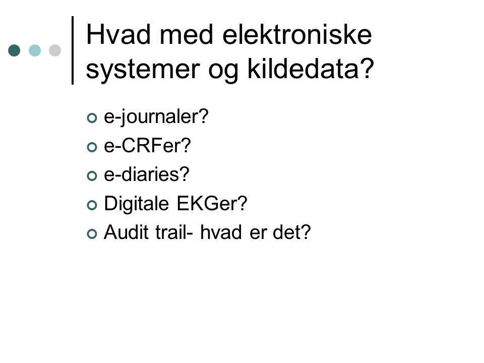 Hvad med elektroniske systemer og kildedata. e-journaler.