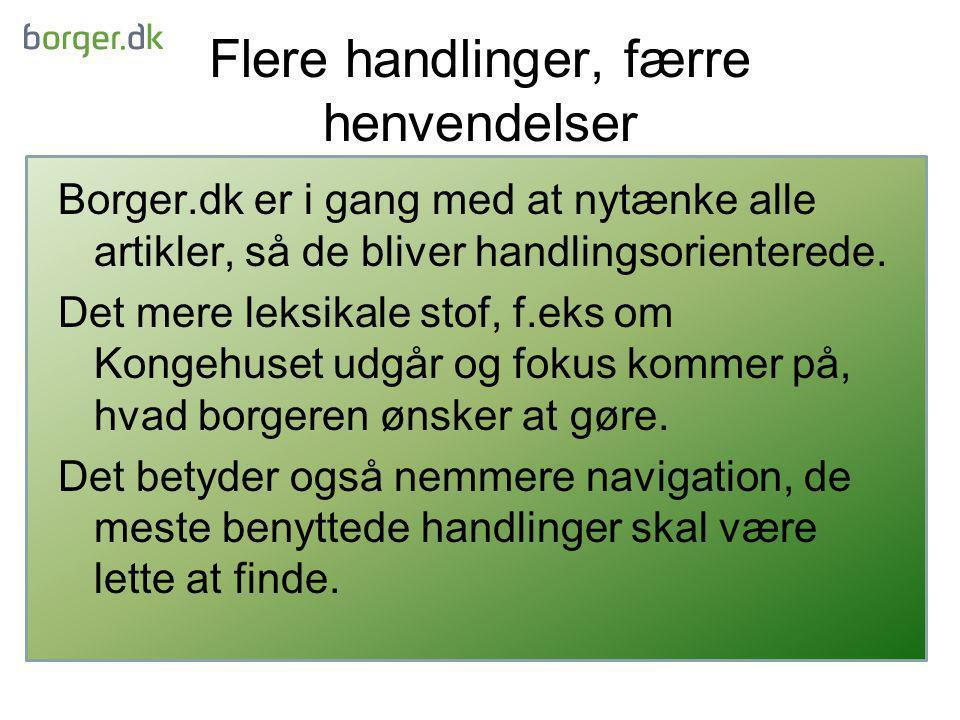 Flere handlinger, færre henvendelser Borger.dk er i gang med at nytænke alle artikler, så de bliver handlingsorienterede.