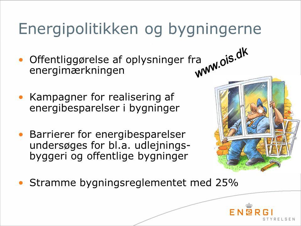 Energipolitikken og bygningerne •Offentliggørelse af oplysninger fra energimærkningen •Kampagner for realisering af energibesparelser i bygninger •Bar