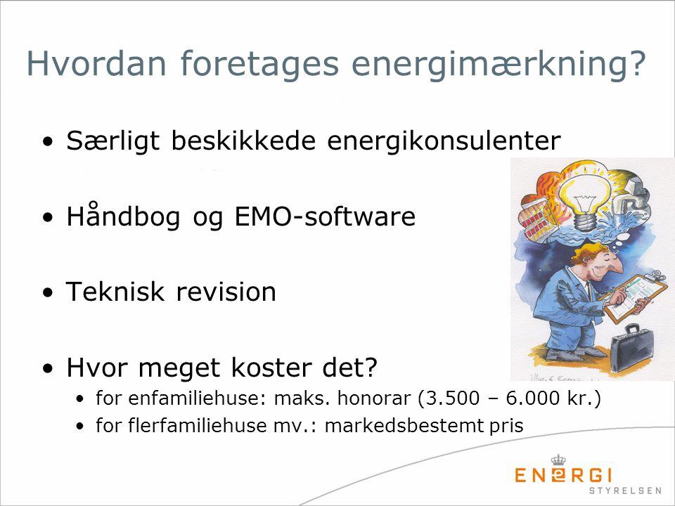 Hvordan foretages energimærkning? •Særligt beskikkede energikonsulenter •Håndbog og EMO-software •Teknisk revision •Hvor meget koster det? •for enfami