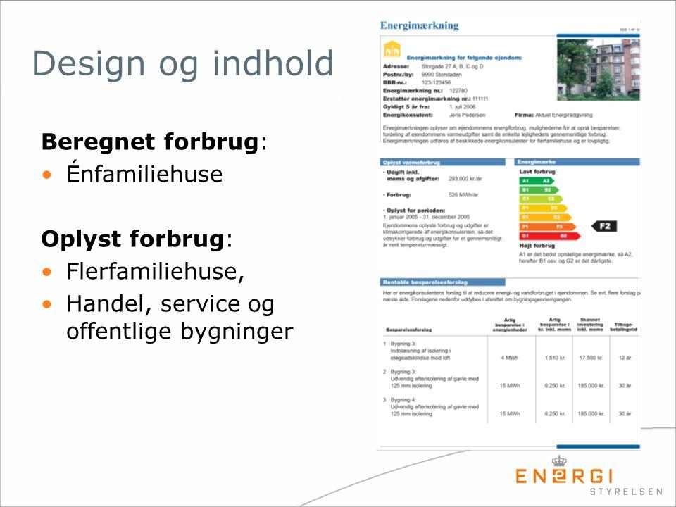 Beregnet forbrug: •Énfamiliehuse Oplyst forbrug: •Flerfamiliehuse, •Handel, service og offentlige bygninger Design og indhold
