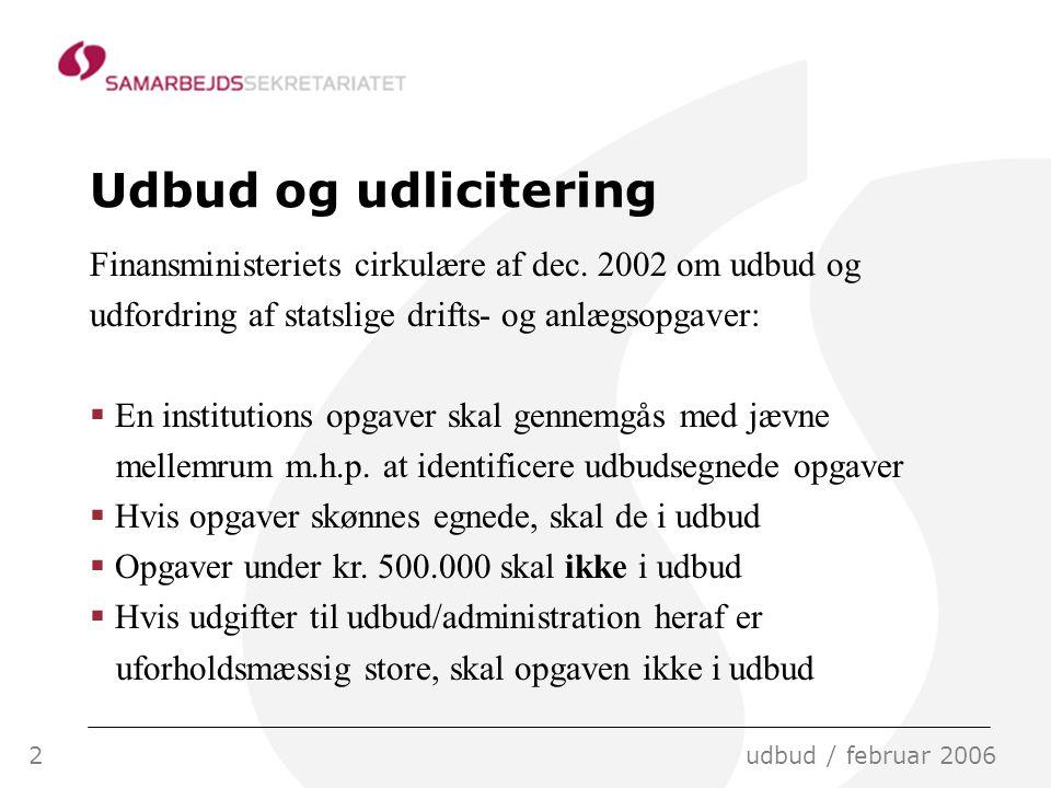 2udbud / februar 2006 Udbud og udlicitering Finansministeriets cirkulære af dec.