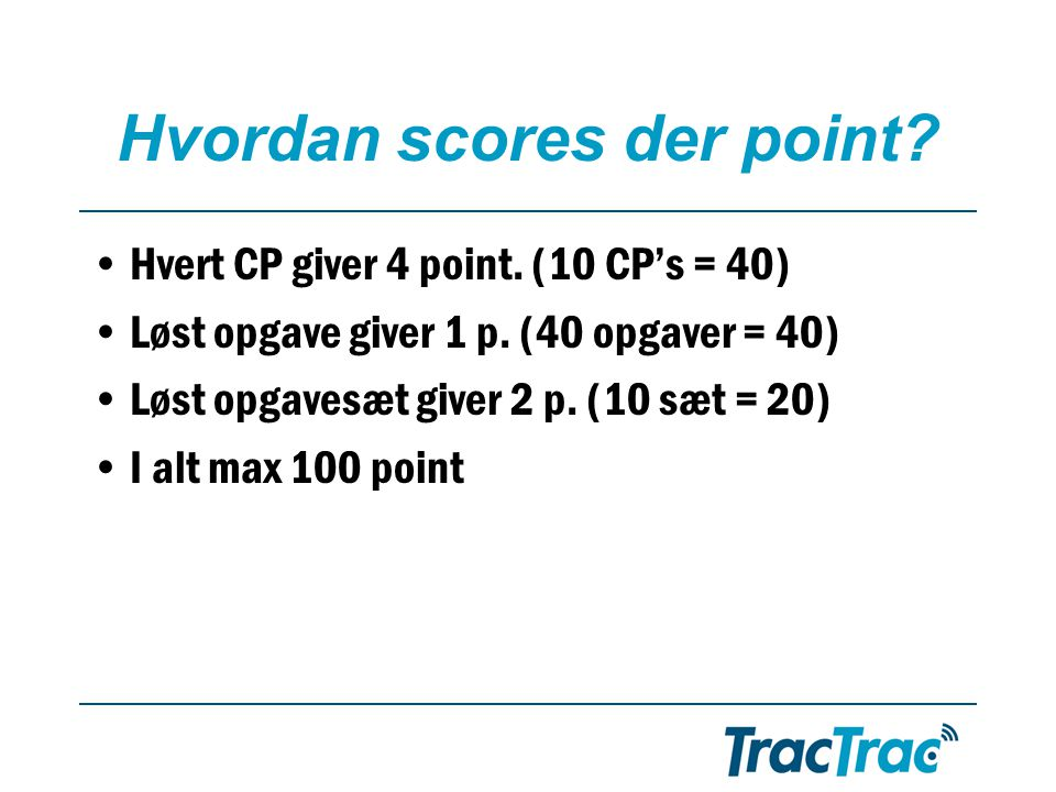 Hvordan scores der point. •Hvert CP giver 4 point.