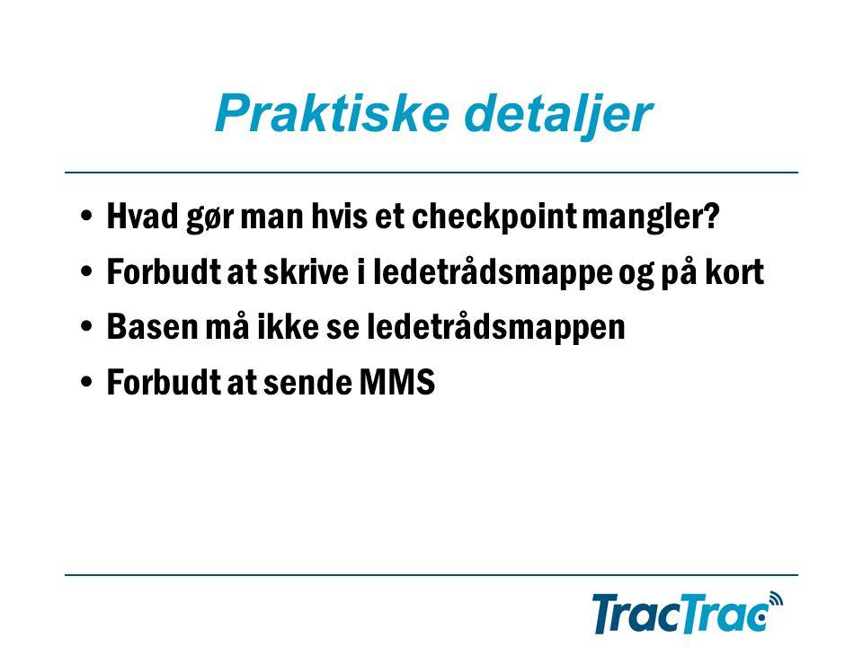 Praktiske detaljer •Hvad gør man hvis et checkpoint mangler.