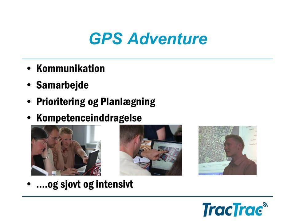 GPS Adventure •Kommunikation •Samarbejde •Prioritering og Planlægning •Kompetenceinddragelse •….og sjovt og intensivt