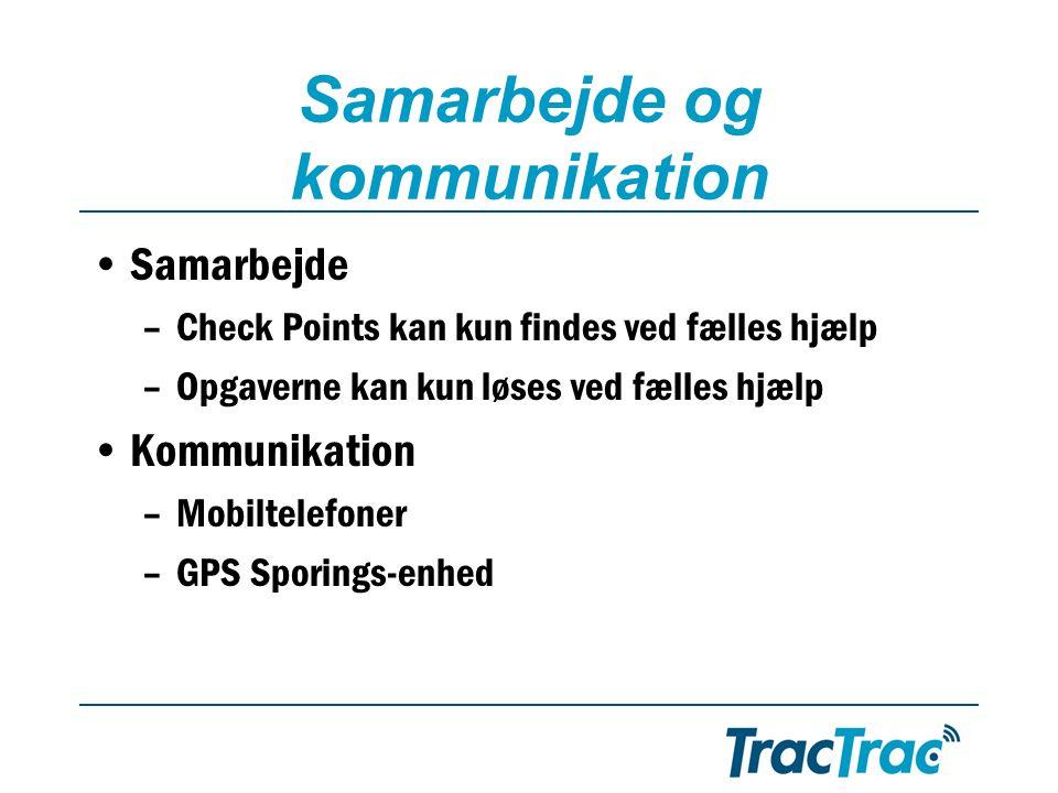 Samarbejde og kommunikation •Samarbejde –Check Points kan kun findes ved fælles hjælp –Opgaverne kan kun løses ved fælles hjælp •Kommunikation –Mobiltelefoner –GPS Sporings-enhed