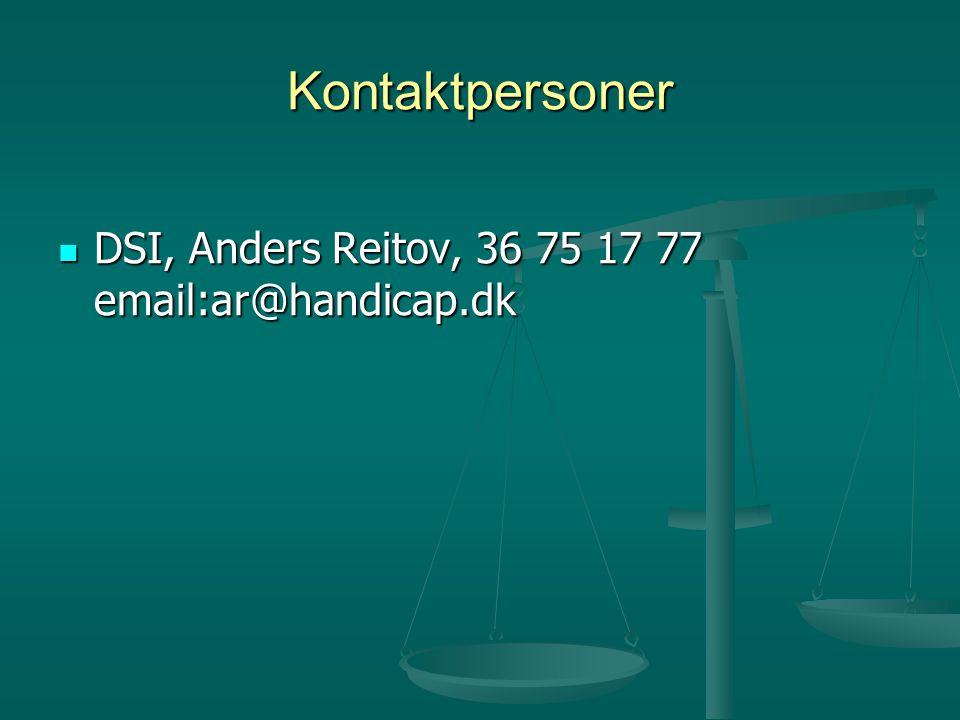 Kontaktpersoner  DSI, Anders Reitov, 36 75 17 77 email:ar@handicap.dk