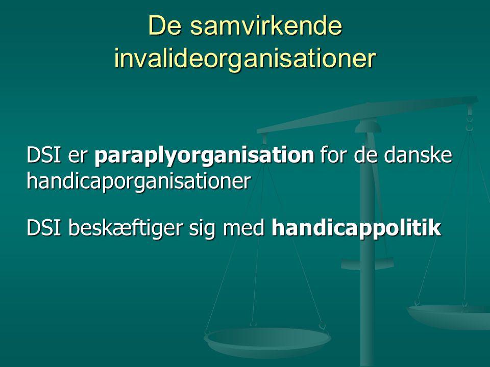 De samvirkende invalideorganisationer DSI er paraplyorganisation for de danske handicaporganisationer DSI beskæftiger sig med handicappolitik
