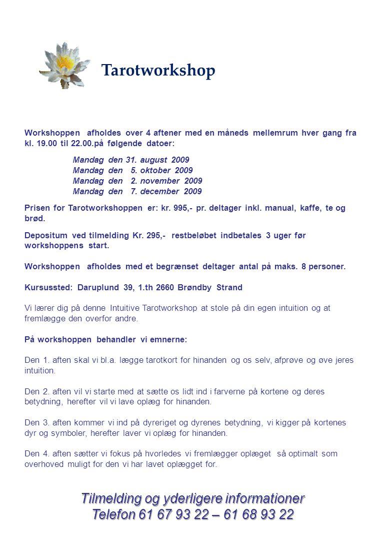 Tarotworkshop Workshoppen afholdes over 4 aftener med en måneds mellemrum hver gang fra kl.