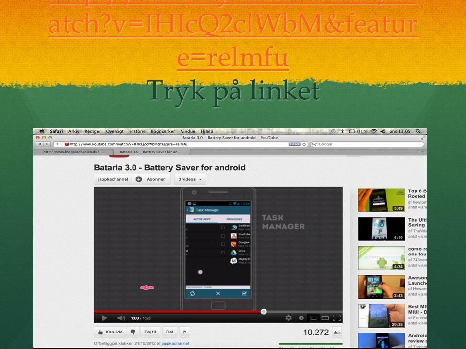 http://www.youtube.com/w atch v=IHIcQ2clWbM&featur e=relmfu http://www.youtube.com/w atch v=IHIcQ2clWbM&featur e=relmfu Tryk på linket http://www.youtube.com/w atch v=IHIcQ2clWbM&featur e=relmfu