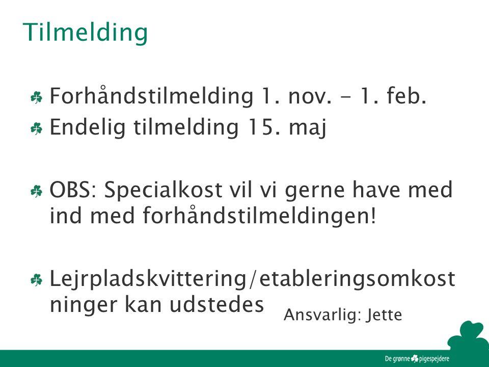 Tilmelding Ansvarlig: Jette Forhåndstilmelding 1. nov.