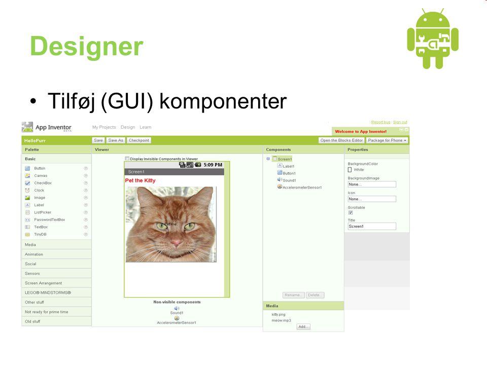 Designer •Tilføj (GUI) komponenter