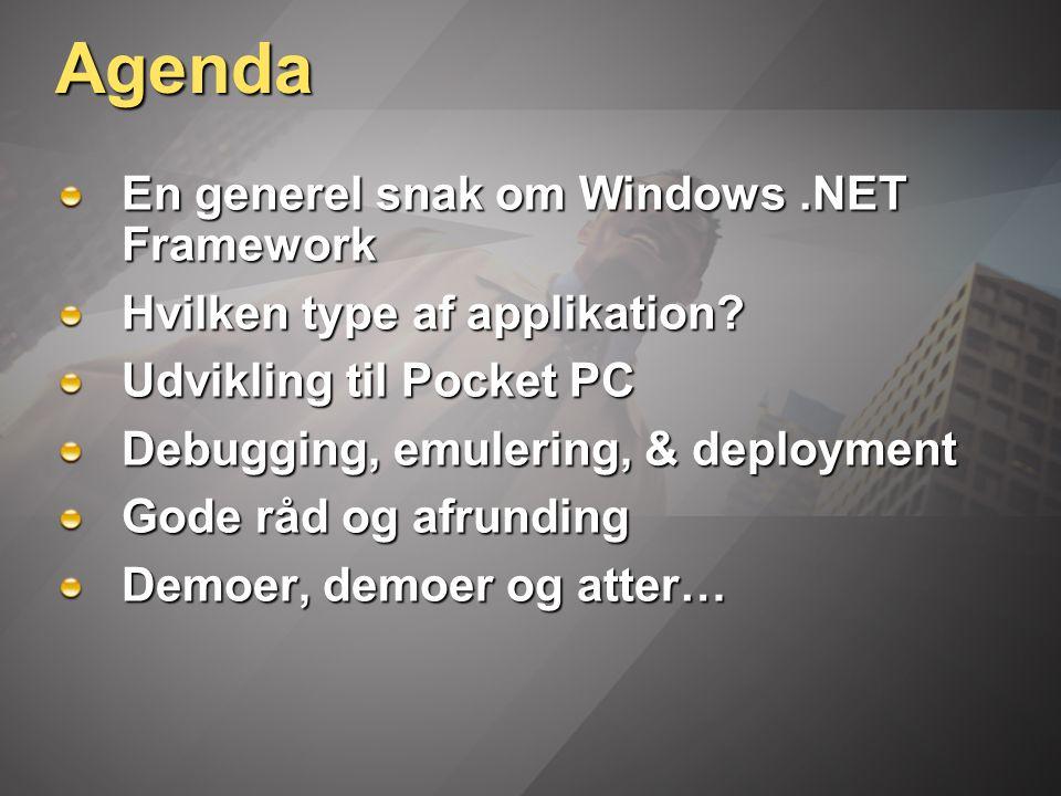 Agenda En generel snak om Windows.NET Framework Hvilken type af applikation.