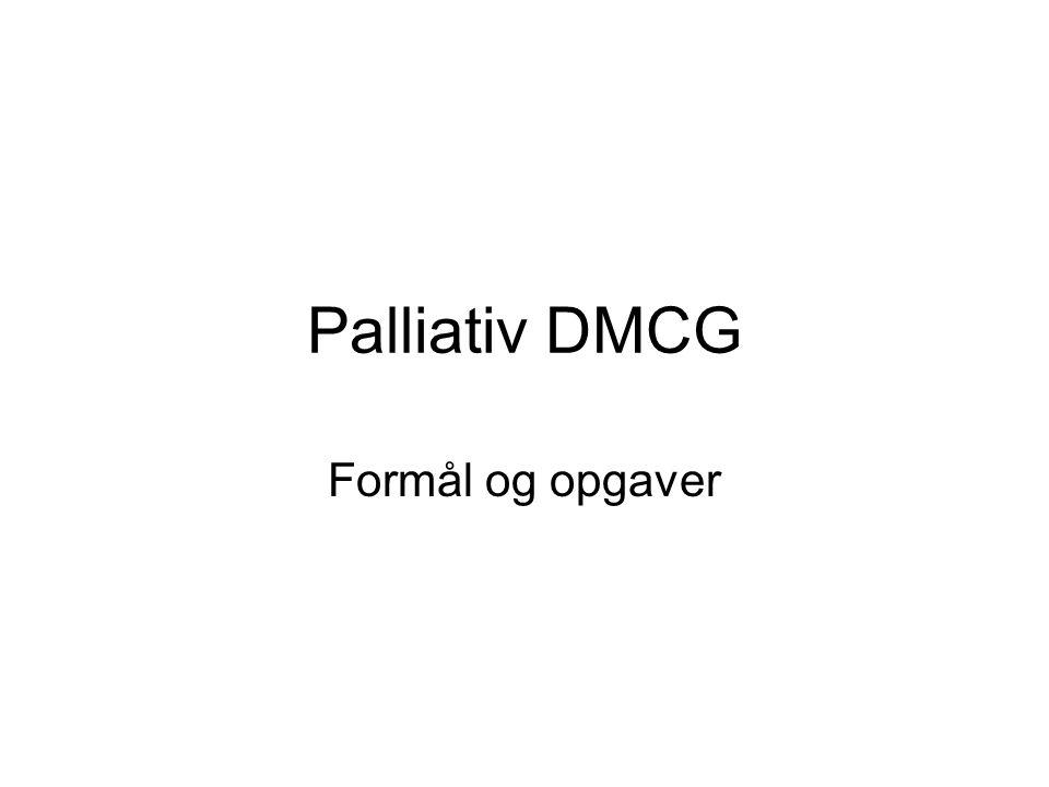 Palliativ DMCG Formål og opgaver
