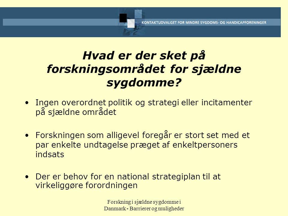 Forskning i sjældne sygdomme i Danmark - Barrierer og muligheder Hvad er der sket på forskningsområdet for sjældne sygdomme.