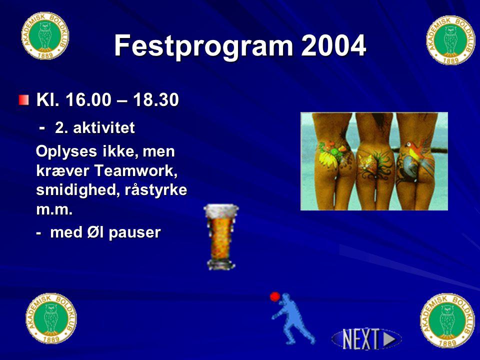 Festprogram 2004 Kl. 15.30 – 16.00 Bustransport & Bustransport & Øl pause Øl pause
