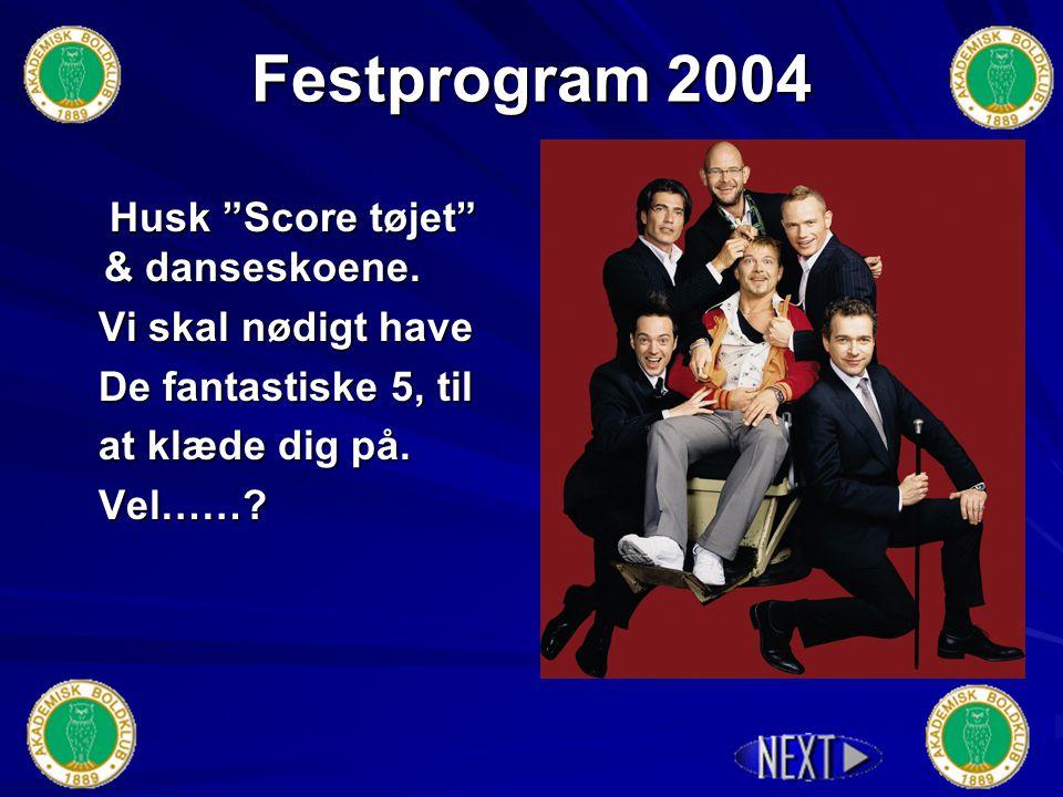 Festprogram 2004 Kl. 0.30 - Resten af natten er op til dig.