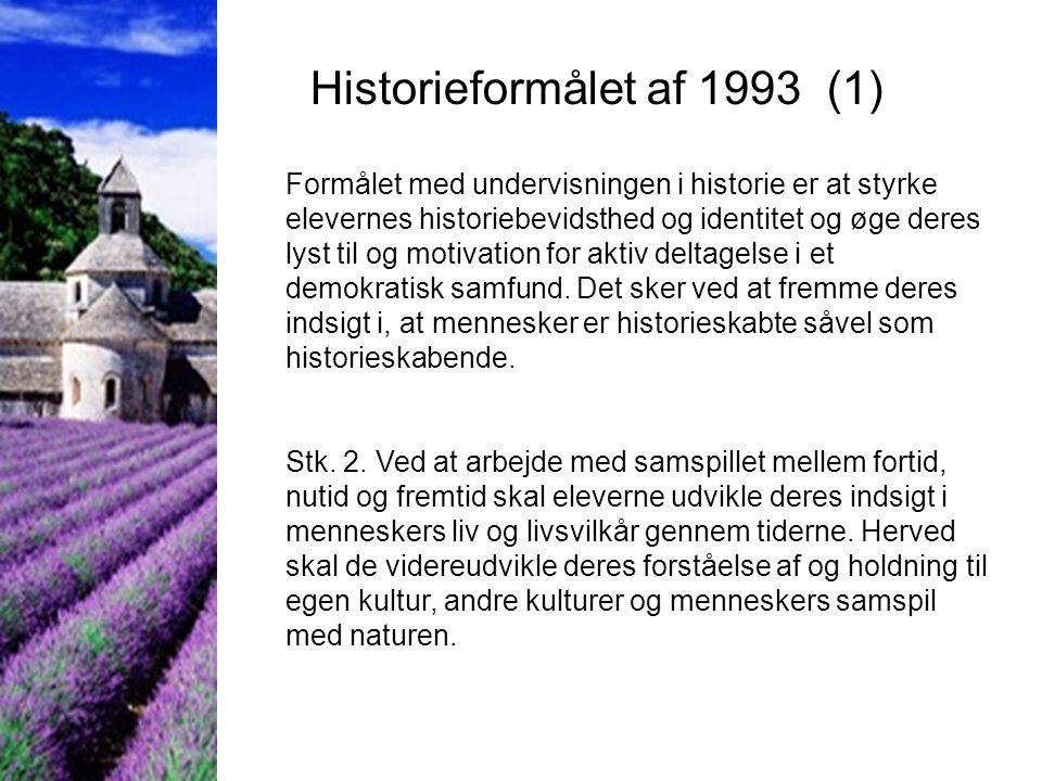 Historieformålet af 1993 (2) Stk.3.