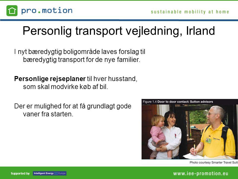 Supported by Personlig transport vejledning, Irland I nyt bæredygtig boligområde laves forslag til bæredygtig transport for de nye familier.