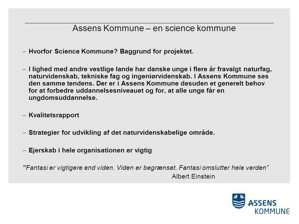 Assens Kommune – en science kommune  Hvorfor Science Kommune.