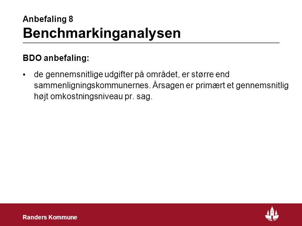 17 Randers Kommune Anbefaling 8 Benchmarkinganalysen BDO anbefaling: • de gennemsnitlige udgifter på området, er større end sammenligningskommunernes.