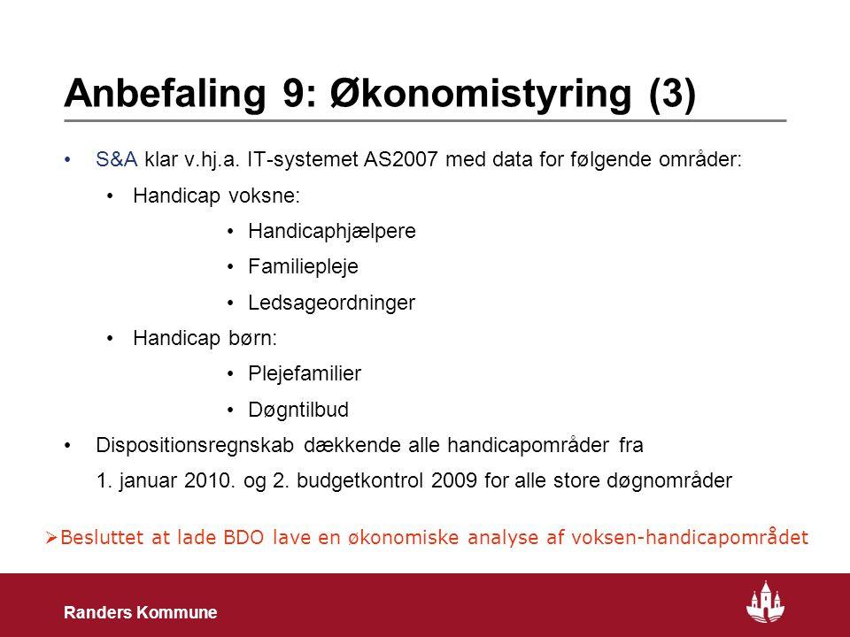23 Randers Kommune Anbefaling 9: Økonomistyring (3) • S&A klar v.hj.a.