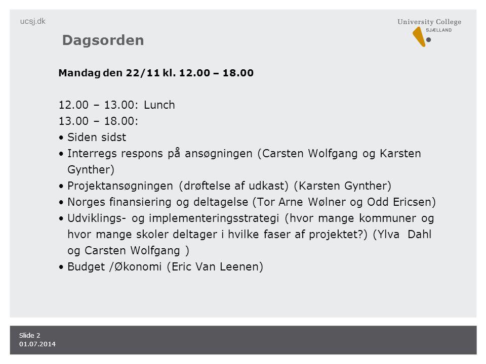 01.07.2014 Slide 2 Mandag den 22/11 kl.