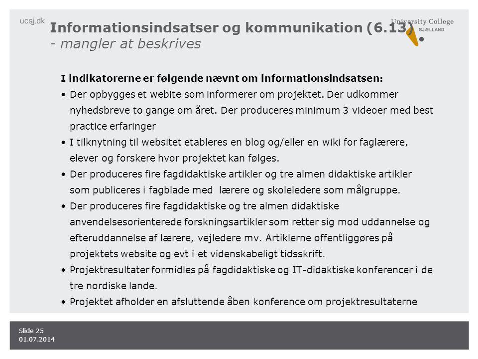Informationsindsatser og kommunikation (6.13) - mangler at beskrives I indikatorerne er følgende nævnt om informationsindsatsen: •Der opbygges et webite som informerer om projektet.