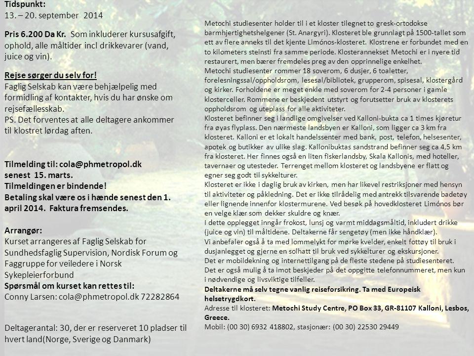 Tidspunkt: 13. – 20. september 2014 Pris 6.200 Da Kr.