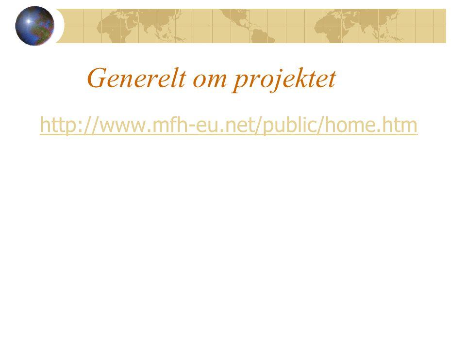 Generelt om projektet http://www.mfh-eu.net/public/home.htm