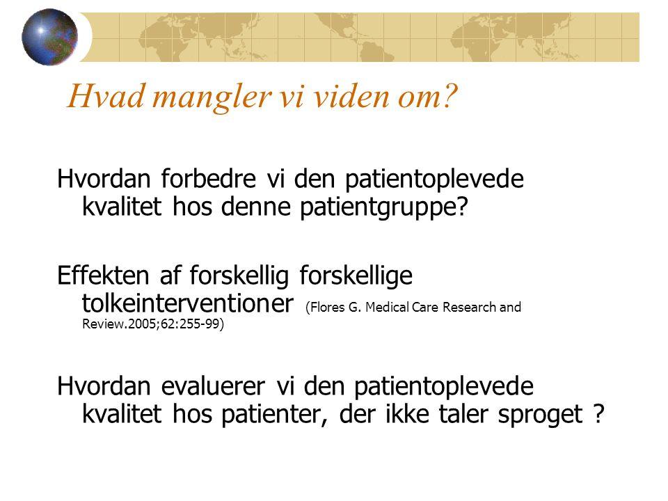 Hvad mangler vi viden om. Hvordan forbedre vi den patientoplevede kvalitet hos denne patientgruppe.