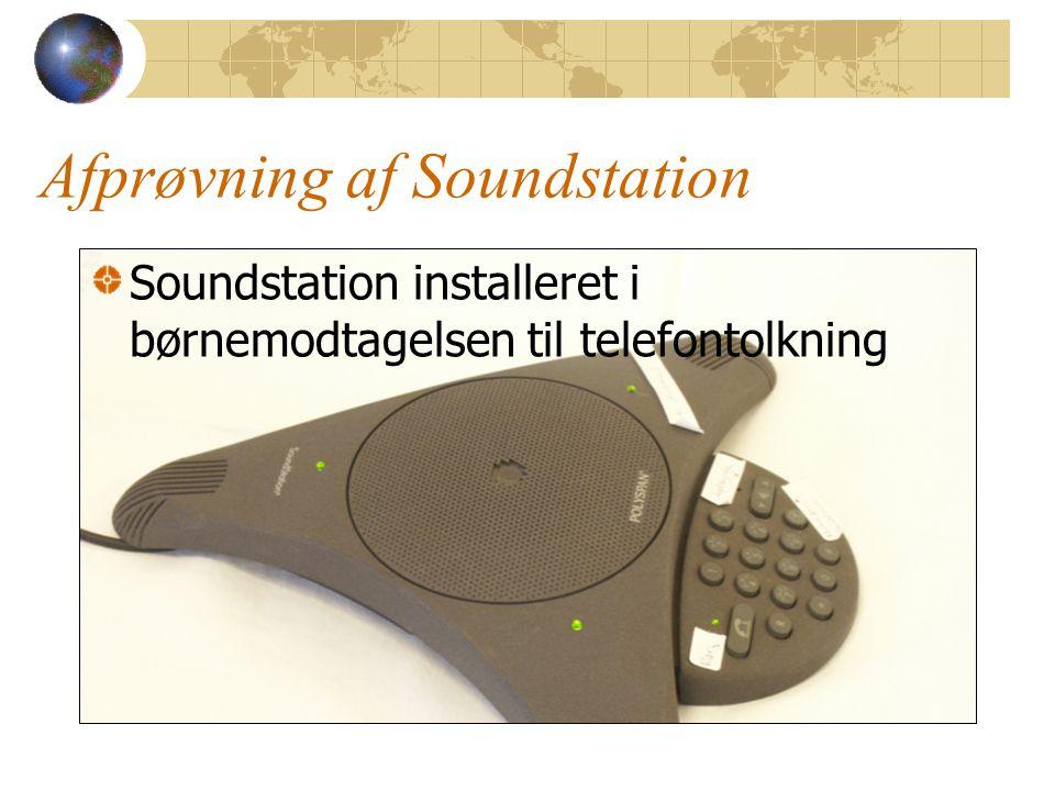 Afprøvning af Soundstation Soundstation installeret i børnemodtagelsen til telefontolkning