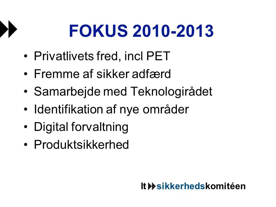 It sikkerhedskomitéen FOKUS 2010-2013 •Privatlivets fred, incl PET •Fremme af sikker adfærd •Samarbejde med Teknologirådet •Identifikation af nye områder •Digital forvaltning •Produktsikkerhed