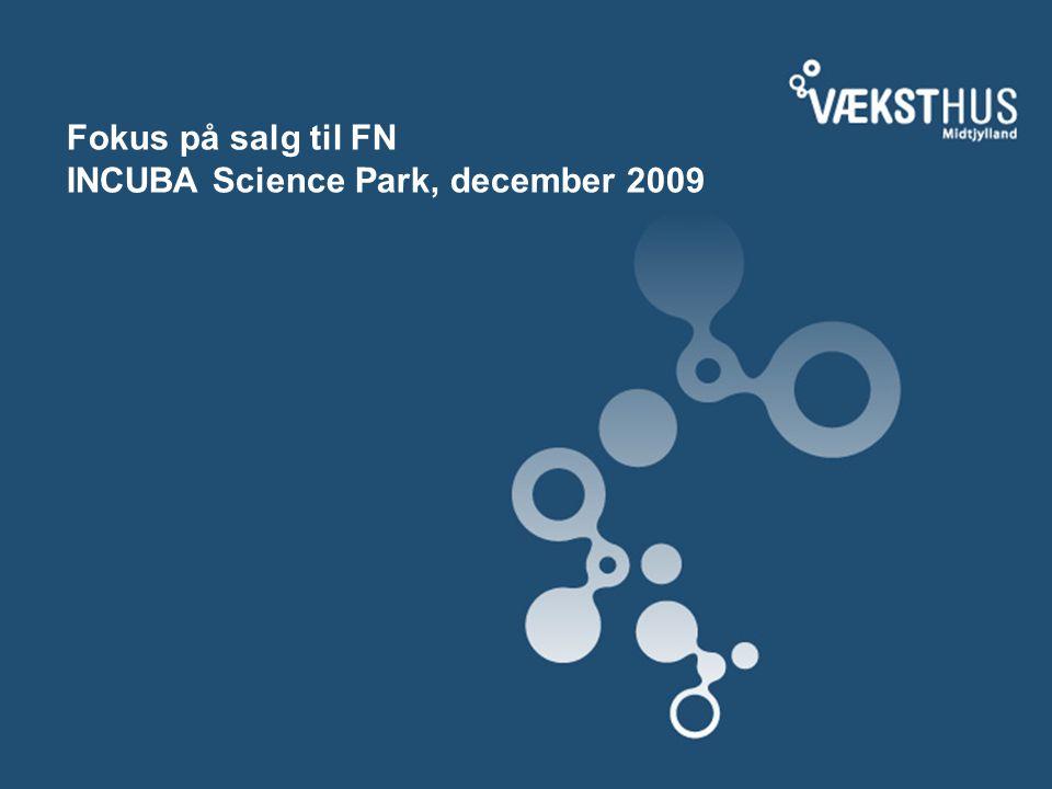 Fokus på salg til FN INCUBA Science Park, december 2009