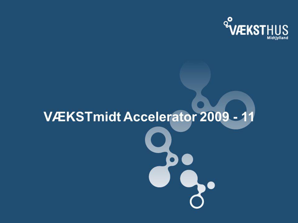 VÆKSTmidt Accelerator 2009 - 11