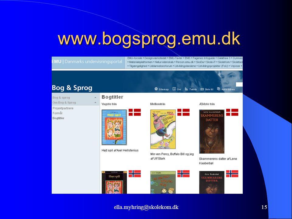 ella.myhring@skolekom.dk15 www.bogsprog.emu.dk