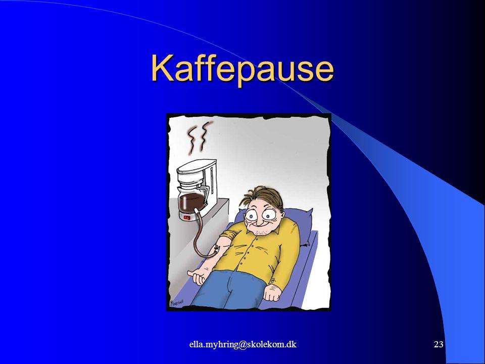 ella.myhring@skolekom.dk23 Kaffepause