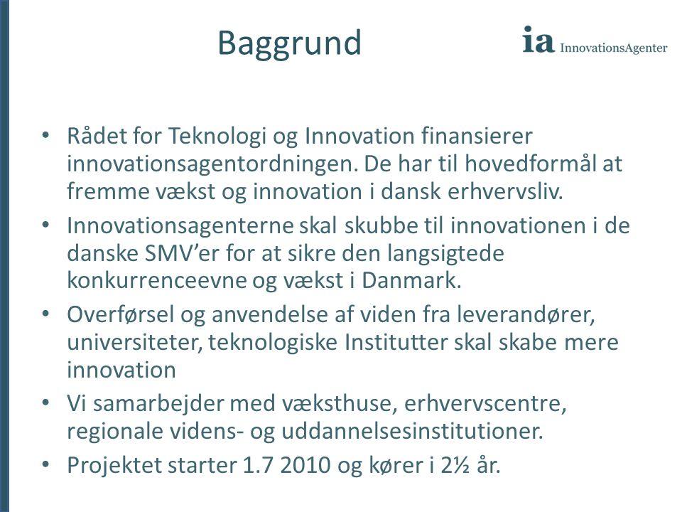 Baggrund • Rådet for Teknologi og Innovation finansierer innovationsagentordningen.