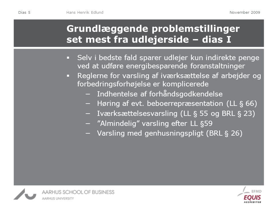 Grundlæggende problemstillinger set mest fra udlejerside – dias I  Selv i bedste fald sparer udlejer kun indirekte penge ved at udføre energibesparende foranstaltninger  Reglerne for varsling af iværksættelse af arbejder og forbedringsforhøjelse er komplicerede −Indhentelse af forhåndsgodkendelse −Høring af evt.