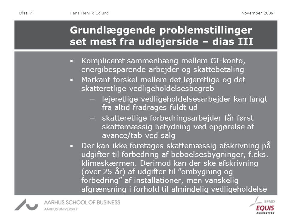 Grundlæggende problemstillinger set mest fra udlejerside – dias III  Kompliceret sammenhæng mellem GI-konto, energibesparende arbejder og skattebetaling  Markant forskel mellem det lejeretlige og det skatteretlige vedligeholdelsesbegreb −lejeretlige vedligeholdelsesarbejder kan langt fra altid fradrages fuldt ud −skatteretlige forbedringsarbejder får først skattemæssig betydning ved opgørelse af avance/tab ved salg  Der kan ikke foretages skattemæssig afskrivning på udgifter til forbedring af beboelsesbygninger, f.eks.