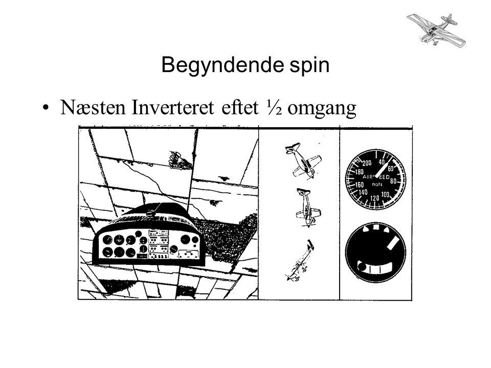 Begyndende spin •Næsten Inverteret eftet ½ omgang