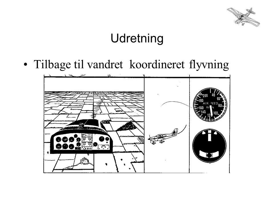 Udretning •Tilbage til vandret koordineret flyvning