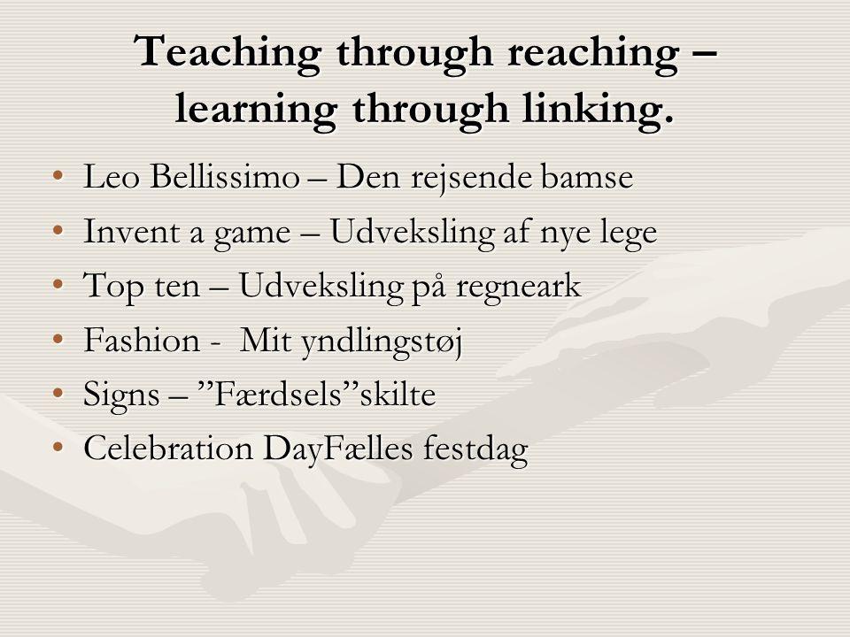 Teaching through reaching – learning through linking.